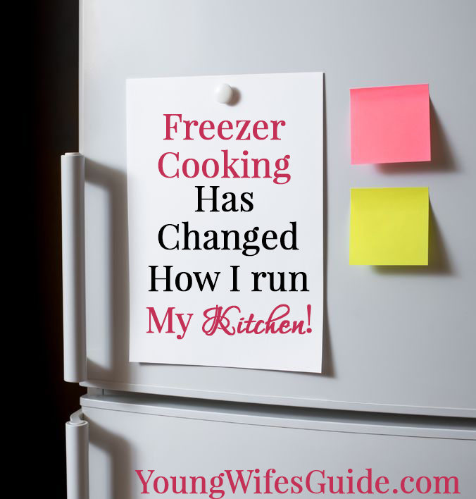 Freezer Cooking has changed how I run my kitchen