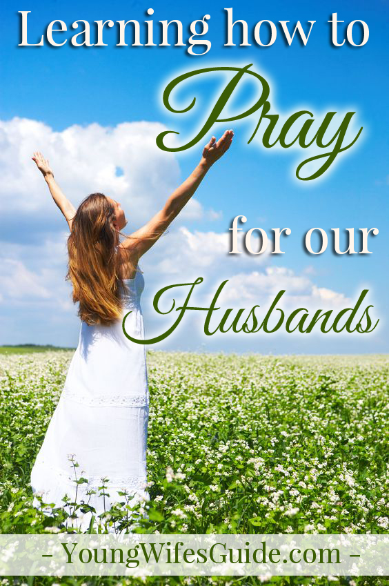 Learning how to pray for our husbands!
