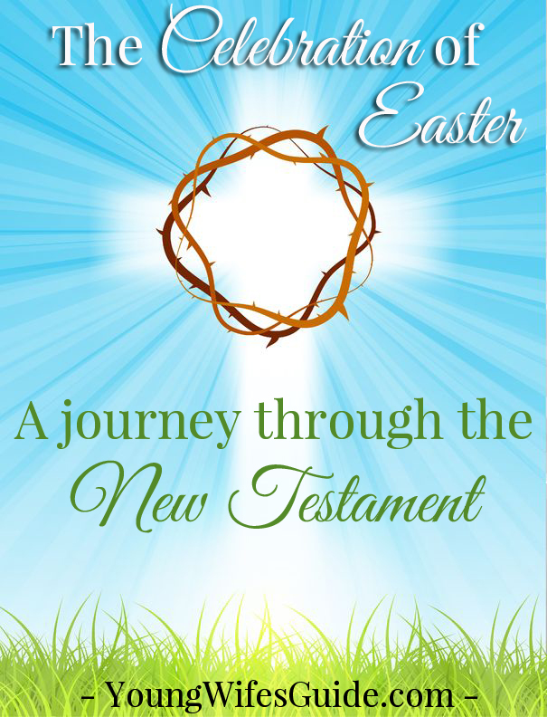 The Celebration of Easter - A Journey Through the New Testament