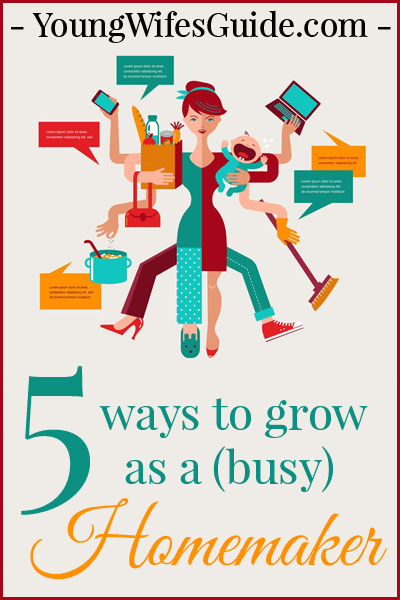 5-Ways-to-Grow-as-a-(Busy)-Homemaker