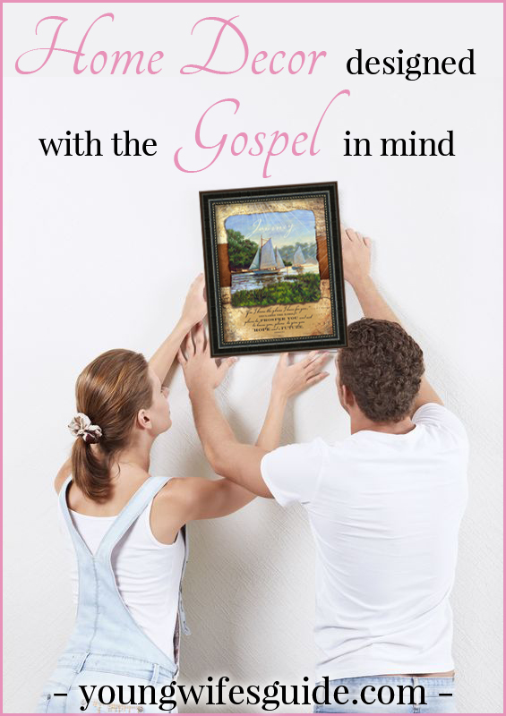 Home Decor designed with the Gospel in mind