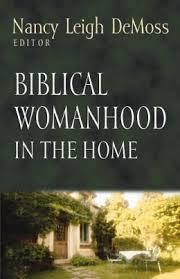 Biblical Womanhood in the Home
