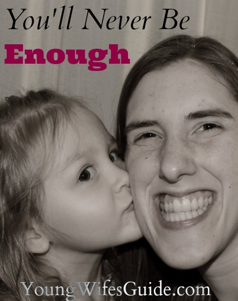 You'll Never Be Enough ~ Young Wife's Guide