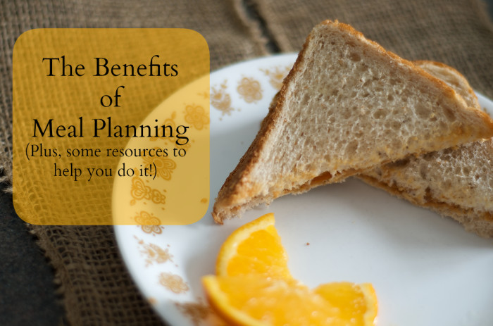 The benefits of meal planning...and some resources for helping you do it!