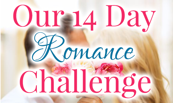 Our 14 day romance challenge Blog