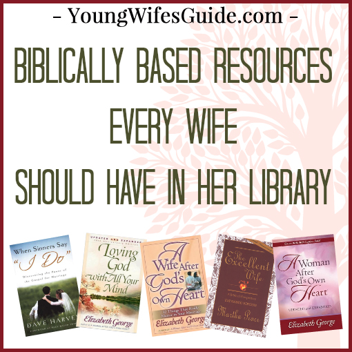Biblically-Based-Resources-Every-Wife-Should-Have-In-Her-Library2