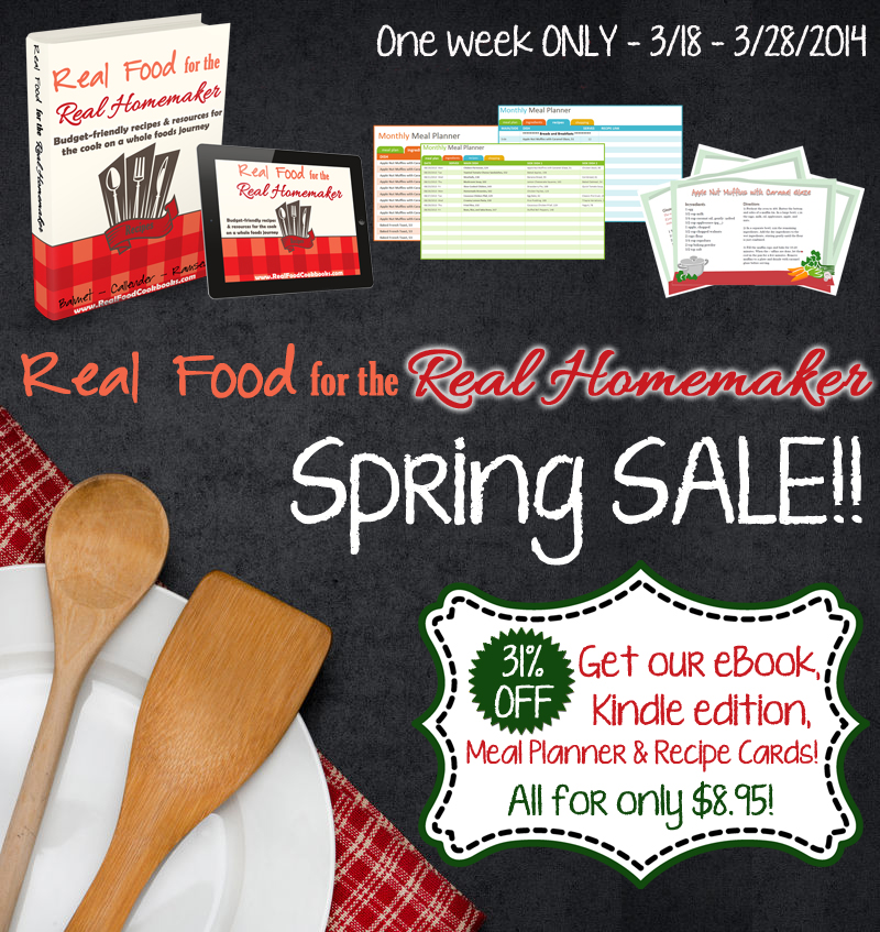 Real Food for the Real Homemaker Spring SALE!