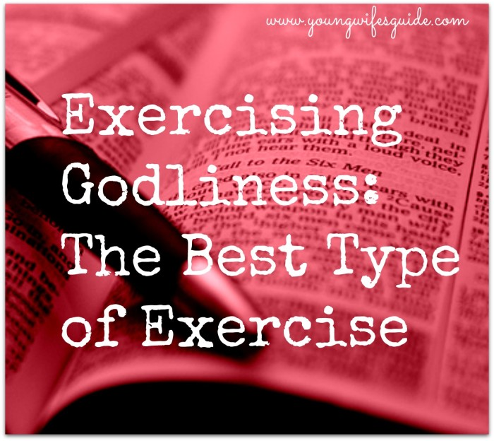 Exercising Godliness: The Best Type of Exercise - Young ...