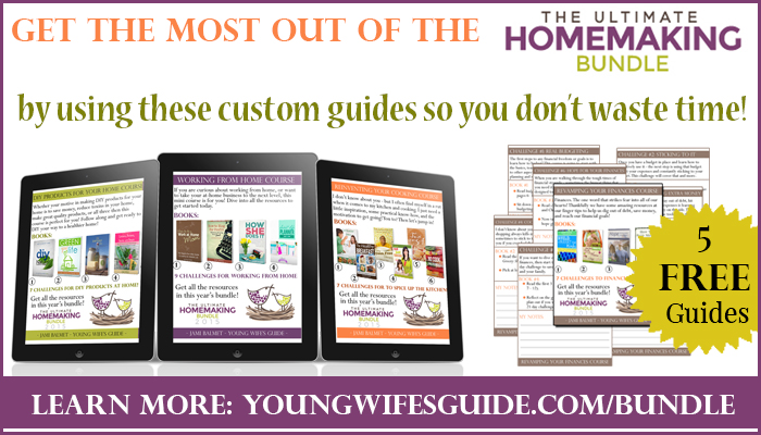 Get the most out of the homemaking bundle - 5 FREE guides
