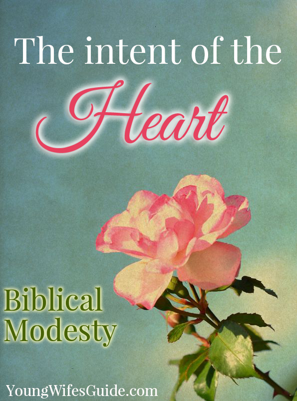 The Intent of the Heart - Biblical Modesty
