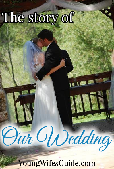 Our Love Story {Part Four}: Our Wedding