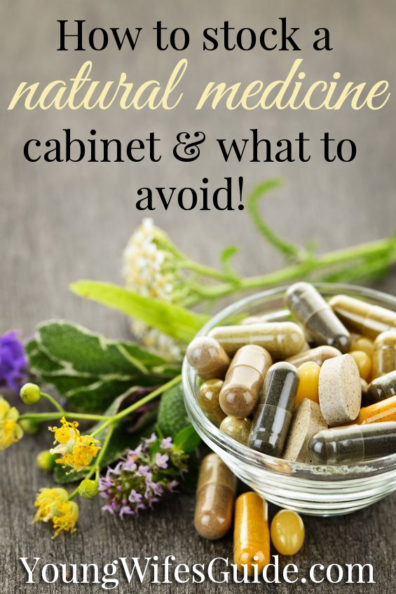 How to stock a natural medicine cabinet and what to avoid!