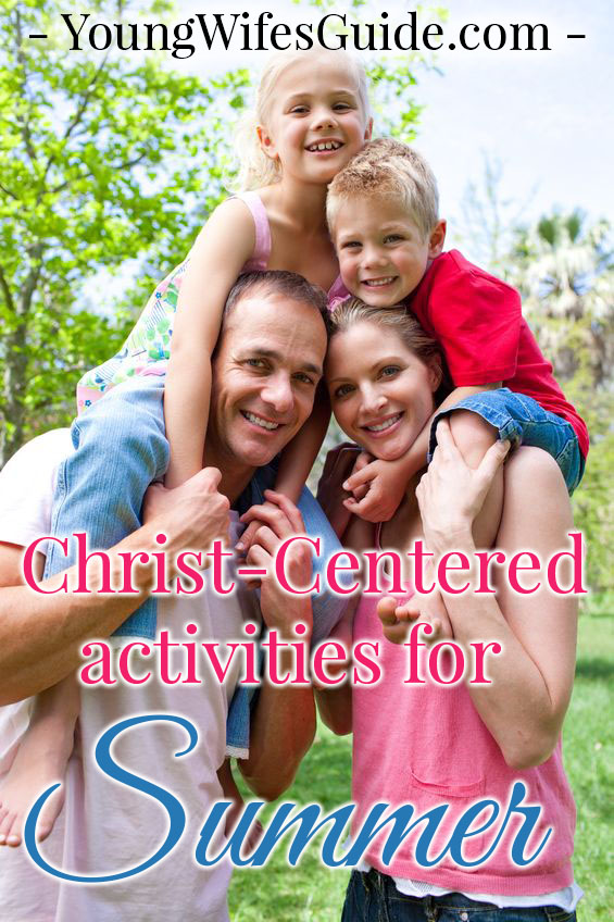 Summer is the perfect season to spend time together as a family! Here's a list of dozens of Christ-Centered family activities you can try this summer!