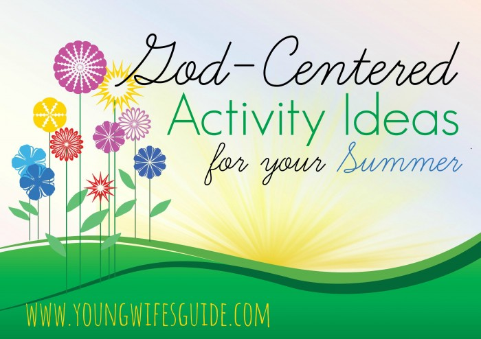 Summer is a time for adventure, outings, and fun as a family! I want to encourage you, that before this warm weather streak of summer is over, to make the most and focus on some Christ-Centered activities!