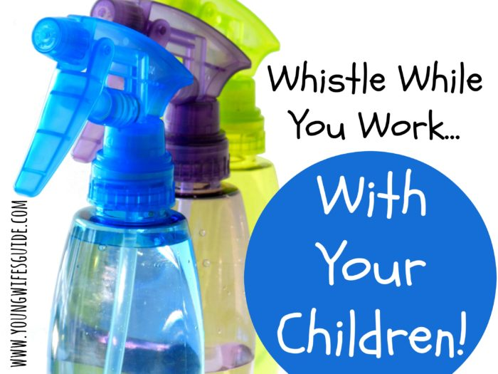 Whistle While You WOrk With Your Children