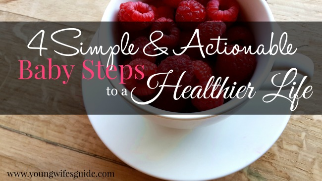 4 simple and actionable baby steps to a healthier life FB