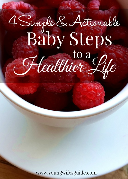 4 simple and actionable baby steps to a healthier life