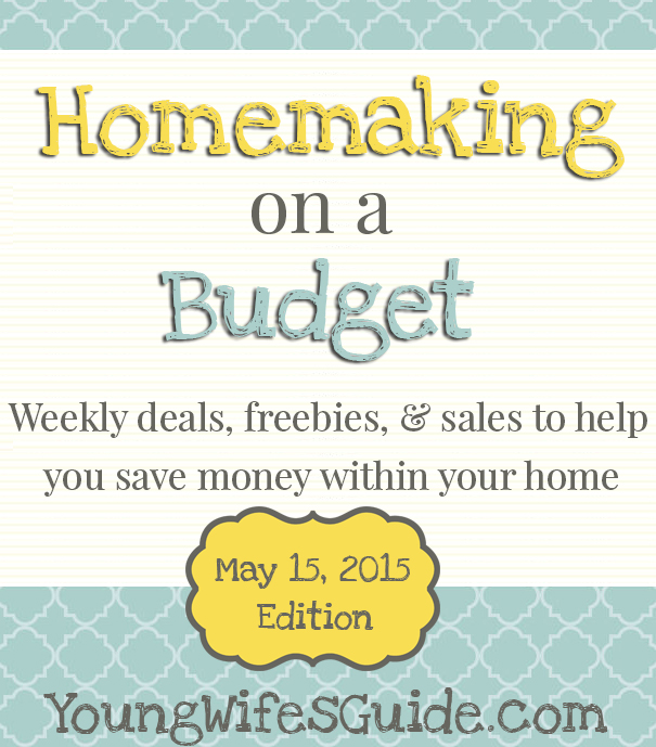 Homemaking on a Budget - Weekly Feature Every Friday May 15th edition