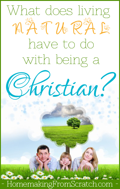 what-does-living-natural-have-to-do-with-being-a-Christian