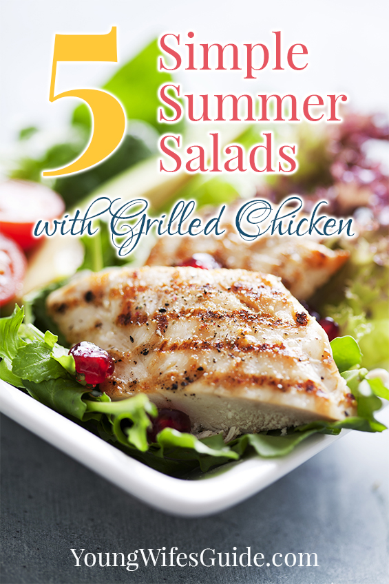Five Simple Summer Salads with Grilled Chicken - Young Wifes Guide