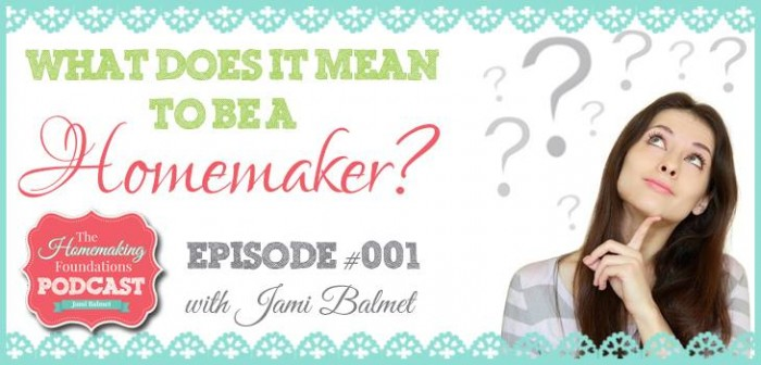 HF 001 - What Does it Mean to be a Homemaker