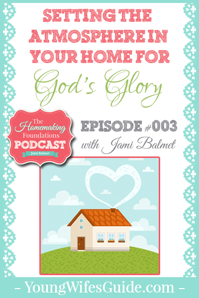 HF #3 - Setting the Atmosphere in the Home for God's Glory - Pinterest