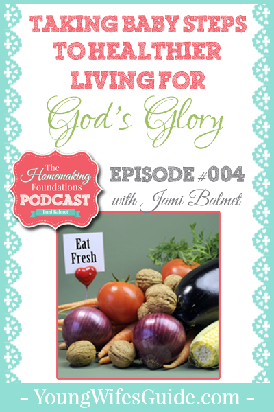 HF #4 - Taking baby steps to healtheir living for God's Glory - Pinterest