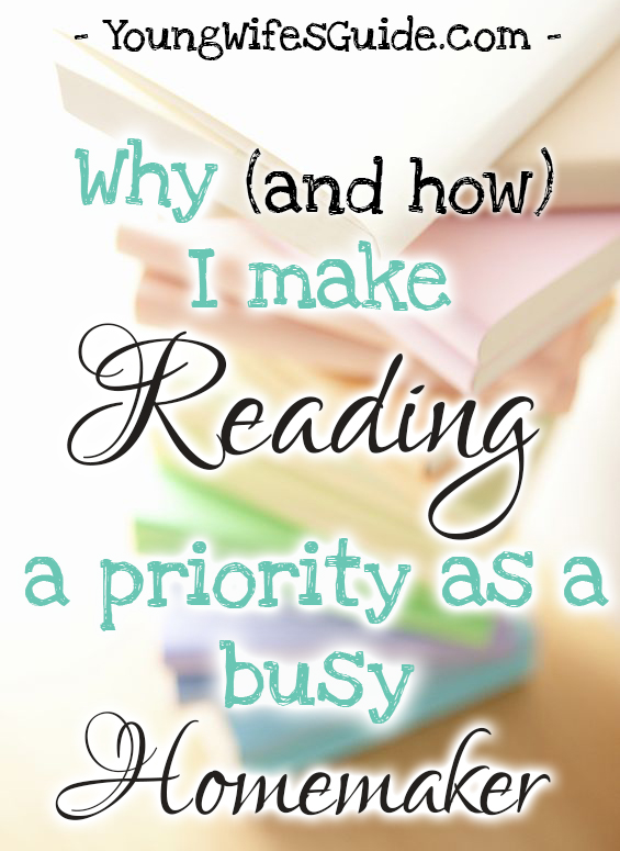 Making Reading a Priority as a Busy Homemaker