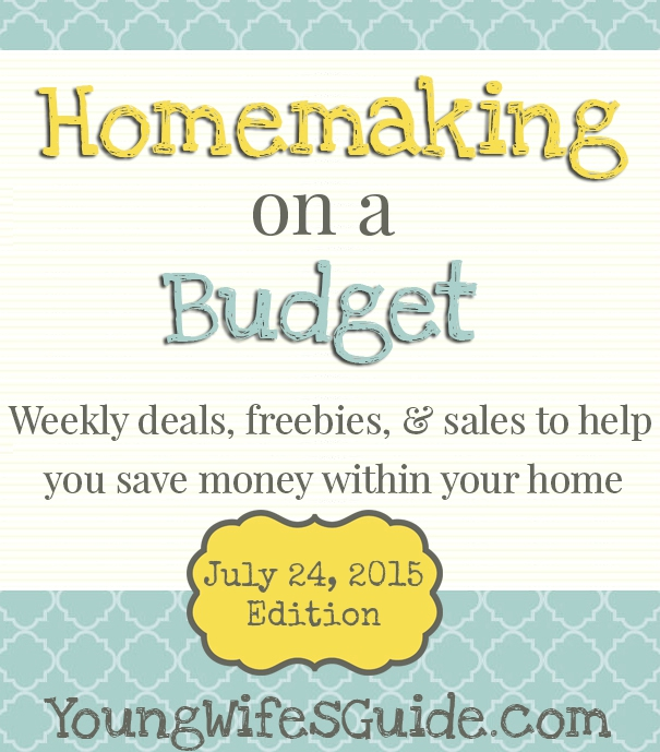Homemaking on a Budget - Weekly Feature Every Friday - 7.24.15