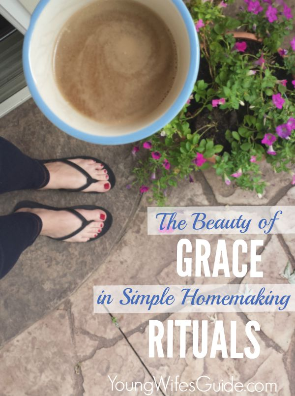 The Beauty of Grace in Simple Homemaking Rituals 2