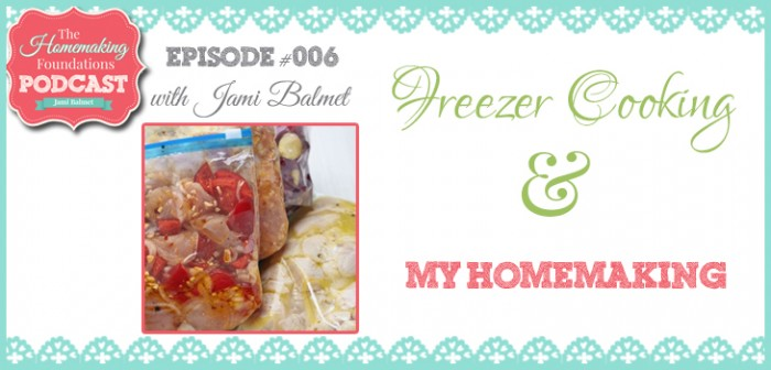HF #6 - Freezer Cooking and My Homemaking