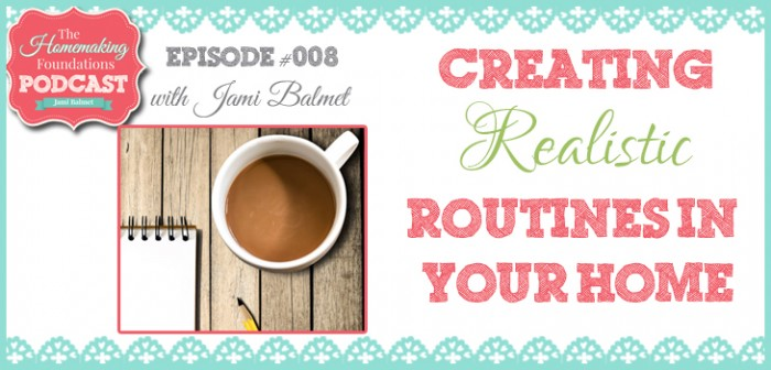 HF #8 - Creating Realistic Routines in your Home