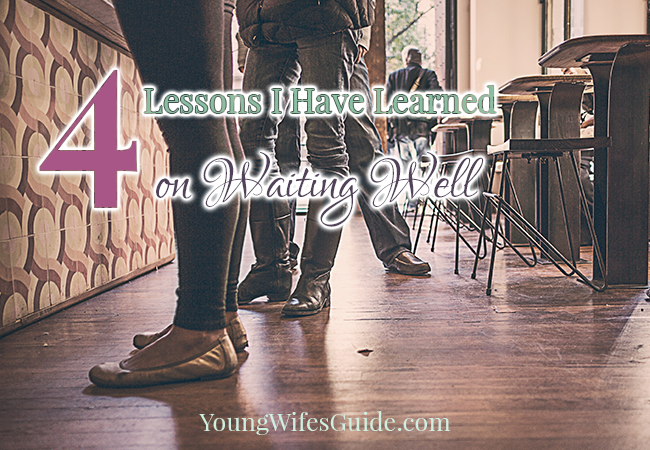 4 Lessons I Have Learned on Waiting Well - Young Wifes Guide