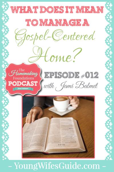 HF #12 - Managing a Gospel Centered Home - Pinterest