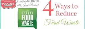 Hf #10 4 Ways to Reduce Food Waste