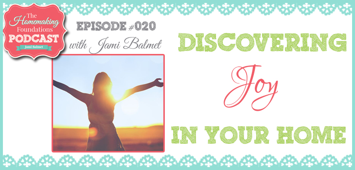 Hf #20 - Dicovering Joy in Your Home