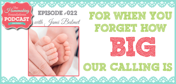 Hf #22 - For when you forget how BIG our calling is