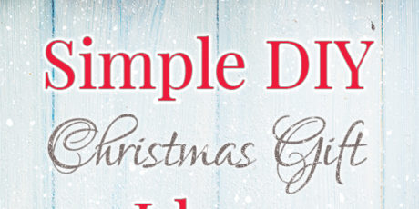 Simple DIY Christmas Gift Ideas - Young Wifes Guide