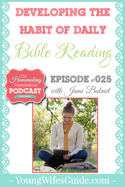 Hf #25 - Developing the Habit of Daily Bible Reading - Pinterest