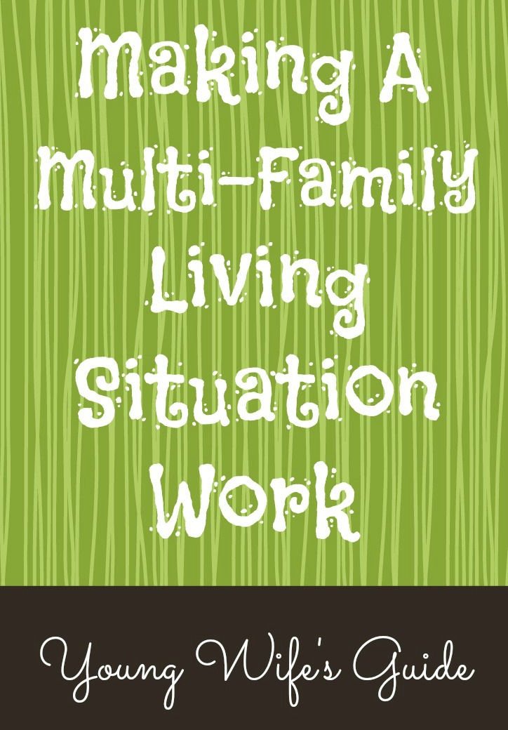 Making a multi family living situation work young wife 39 s for Multi family living
