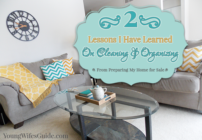 2 Lessons I Have Learned on Cleaning and Organizing - Young Wifes Guide