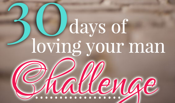30 days of loving your man challengefb