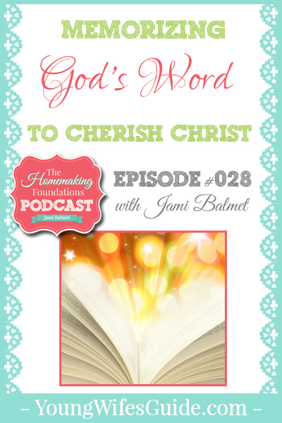 Hf #28 - Memorizing God's Word to Cherish Christ - Pinterest