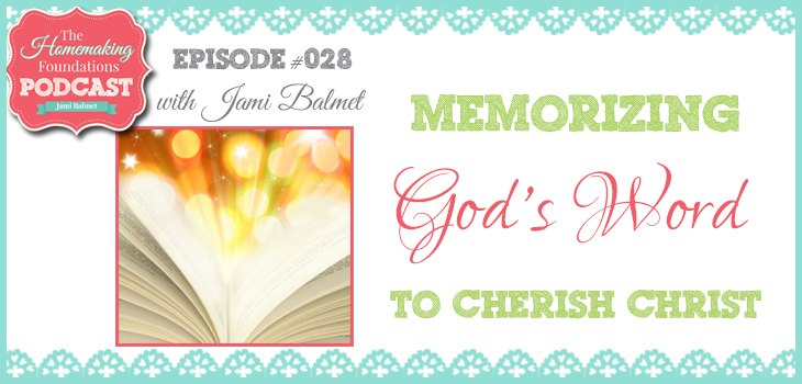 Hf #28 - Memorizing God's Word to Cherish Christ