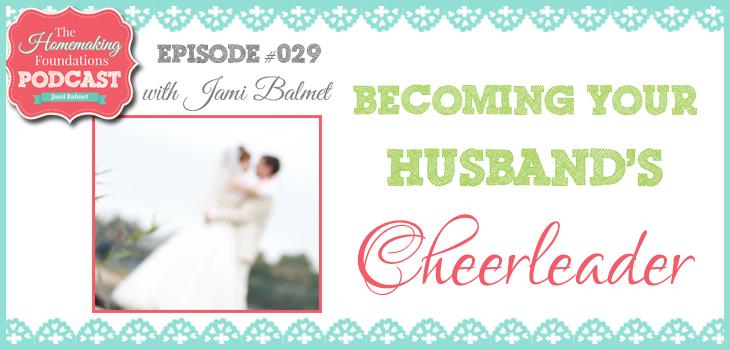 Hf #29 - Becoming Your Husbands Cheerleader