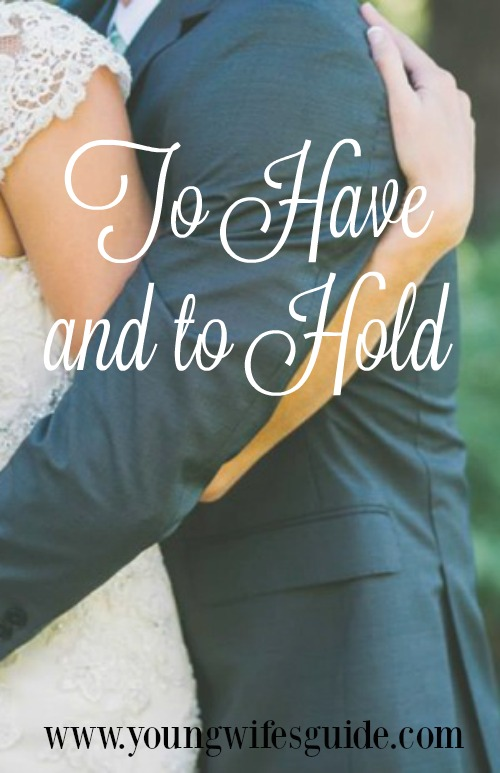 To have and to hold at youngwifesguide