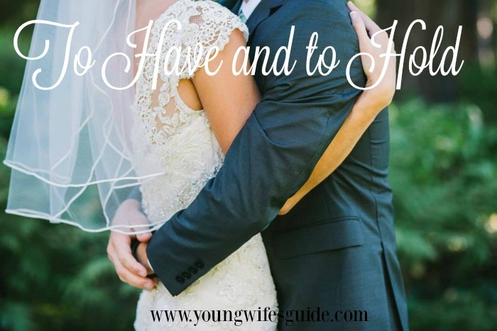 To have and to hold at youngwifesguide2