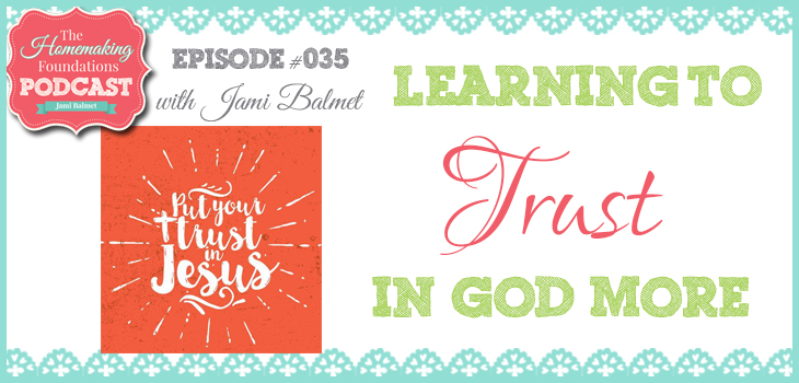 Hf #35- Learning to Trust in God More