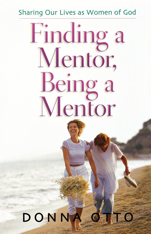 Findind a Mentor, Being a Mentor