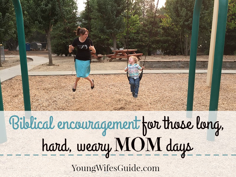 hf 43 biblical encouragement for those long weary mom days young